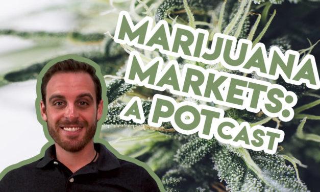 Planas: Marijuana Markets: A POTcast, Thursday, June 13