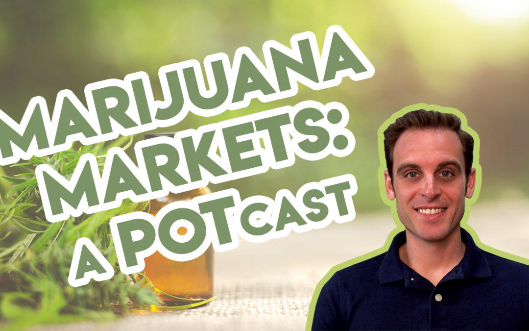 Planas: Marijuana Markets: A POTcast, Saturday, Oct. 5