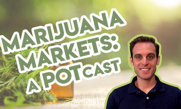 Marijuana Markets, A POTcast: This Week's Earnings Reports