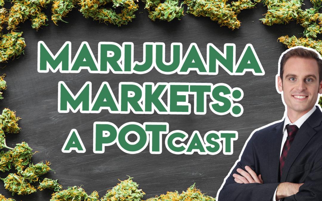 Planas: Marijuana Markets: A POTcast, Saturday, Oct. 19