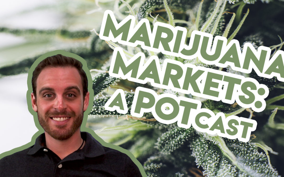Planas: Marijuana Markets: A POTcast, Saturday, Sept. 14