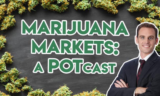 Marijuana Markets, A POTcast: Best, Worst of This Week's Earnings