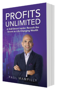 """Paul Mampilly: """"Profits Unlimited — A Wall Street Insider Reveals the Secret to Life-Changing Wealth."""""""