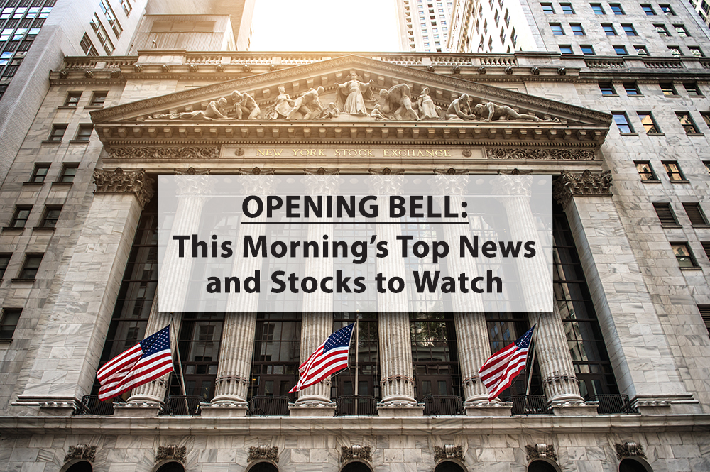 7/1 Opening Bell: Wednesday Morning's Top News and Stocks to Watch